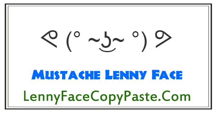 Mustache Lenny Faces