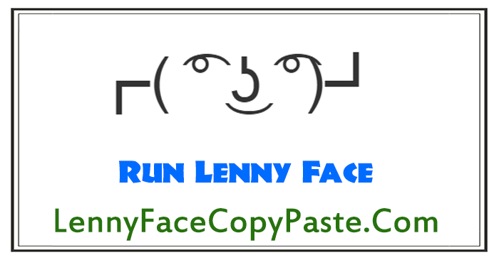 Run Lenny Faces